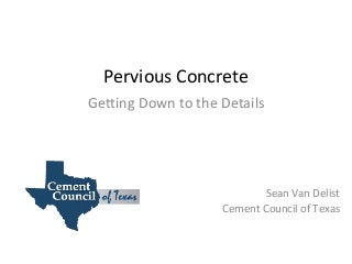 Pervious Concrete: Getting Down to the Details