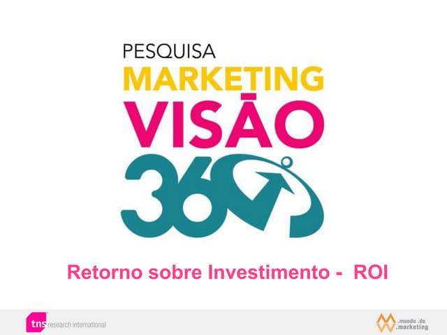 Pesquisa Retorno Sobre Investimento Roi_  TNS RI e Mundo do Marketing