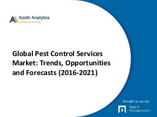 Global Pest Control Services Market: Trends, Opportunities and Forecasts (2016-2021)