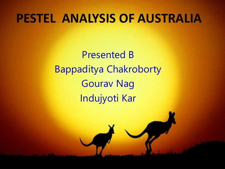 pestel analysis of australia Free essay: a strategic analysis report [pic] content 1 executive summary 3 2 pestel analysis 4 political 4 economic 4 social 4 technology 4 legal 4.