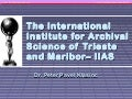 The International Institute for Archival Science of Trieste and Maribor – IIAS