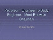 Petroleum Engineer to Body Engineer - Meet Bhuwan Chauhan | Max Swahn