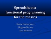 Spreadsheets: Functional Programming for the Masses