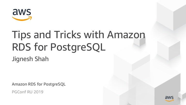 Tips and Tricks with Amazon RDS for PostgreSQL