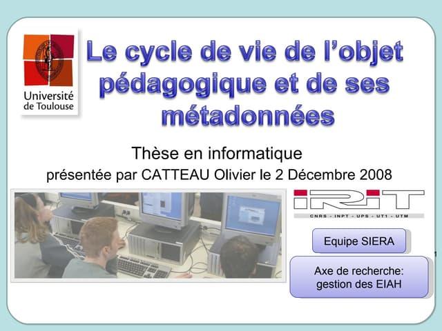 Le cycle de vie de l'objet pédagogique et de ses métadonnées - PhD presentation 2008