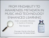 From Findability to Awareness: Metadata in Music and Technology Enhanced Learning.