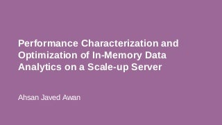 Performance Characterization and Optimization of In-Memory Data Analytics on a Scale-up Server