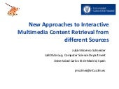 New Approaches to Interactive Multimedia Content Retrieval from different Sources