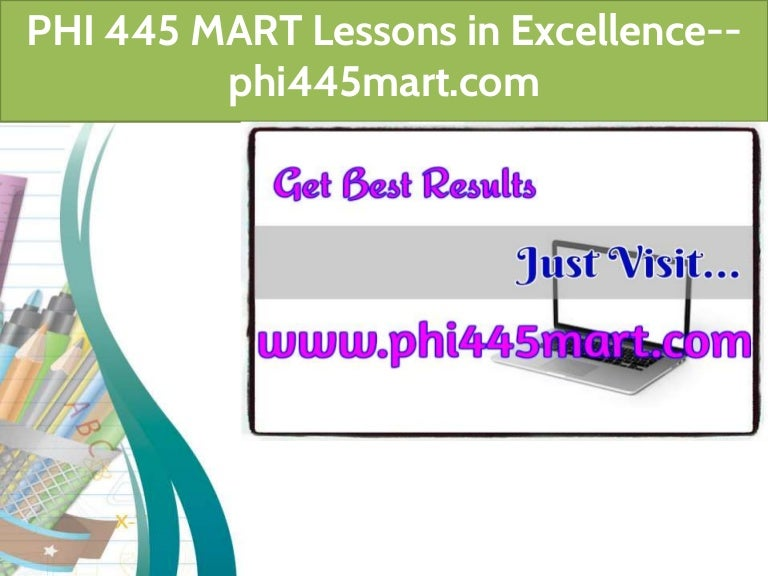 PHI 445 MART Lessons in Excellence--phi445mart com
