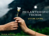 Philanthropic Trends: Gifting Giving