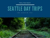 Seattle Day Trips You Should Try