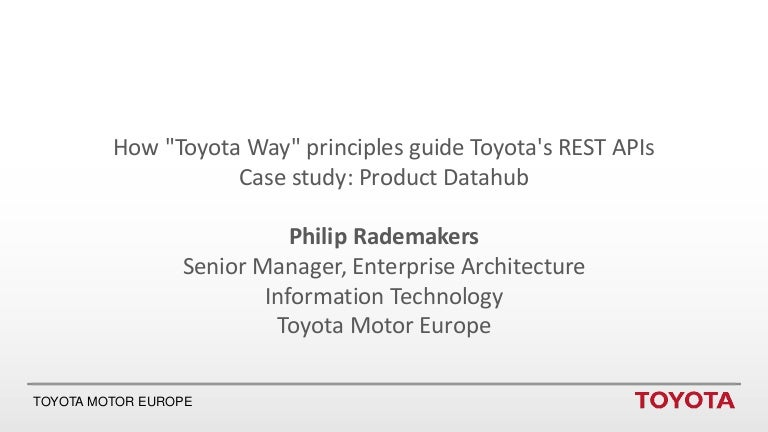 How Toyota Way Principles Guided The Architecture Of Toyotas Produ - Enterprise architecture case study