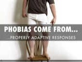 Phobias are Rooted in Adaptive Responses