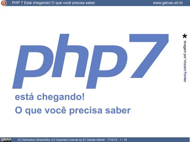 Php7 esta chgando! O que você precisa saber