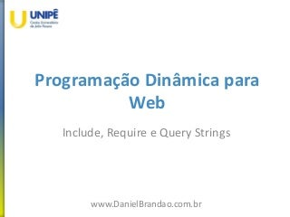 PHP Aula 06 - Include, Require e Querystring