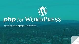 WordCamp Portland 2018: PHP for WordPress