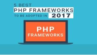 PHP Frameworks : Most Used PHP Frameworks In 2017