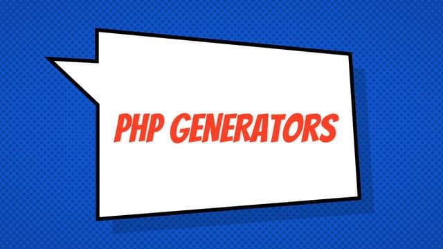 PHP Generators