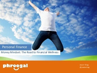 Personal Finance - Money Mindset and The Road to Financial Wellness by @Phroogal