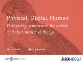 Physical, Digital, Human: Designing Experiences for Mobile and the Internet of Things