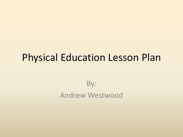 PhysicaleducationlessonplanPhpappThumbnailJpgCb