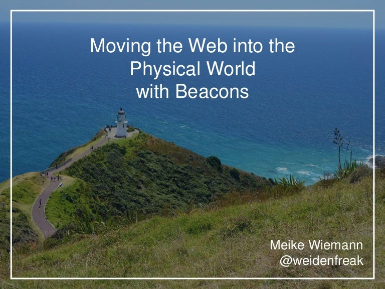Moving the web into the physical world with beacons