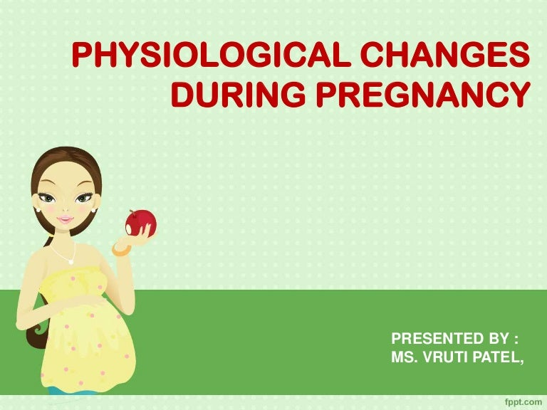 Pregnancy physiology ppt.