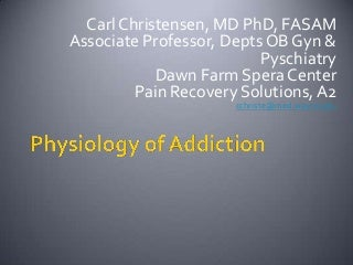 The Physiology of Addiction - February 2012