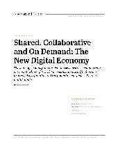Shared, Collaborative and On Demand: The New Digital Economy