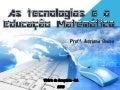 As tecnologias e a Educação Matemática - PIBID Jequié