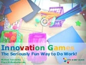 Innovation Games — The Seriously Fun Way to Do Work!