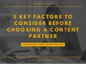 5 Key Factors To Consider Before Choosing A Content Partner