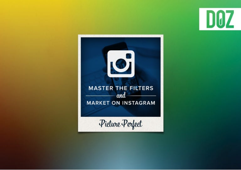 Picture Perfect: Master the Filters and Market on Instagram