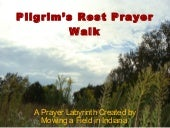 Pilgrim's rest prayer walk
