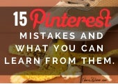 15 Pinterest Strategy Mistakes and What You Can Learn From Them.