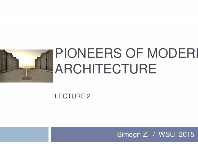Modern Architecture Font pioneers of modern architecture