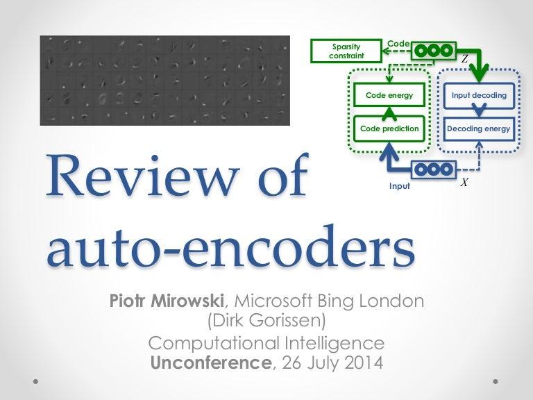 Piotr Mirowski - Review Autoencoders (Deep Learning) - CIUUK14