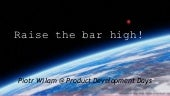 Piotr Wilam - Product Development Days - Raise the bar high