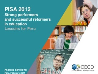 Pisa 2012 strong performers and successful reformers in education - lessons for peru