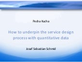 SDT2012 (PK2.2): How to underpin the service design process with quantitative data