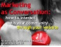 Marketing as Conversation: How to Interact with your Community … through your website