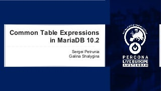 Common Table Expressions in MariaDB 10.2 (Percona Live Amsterdam 2016)