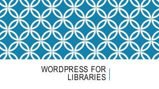 PLAN: WordPress Basics for Libraries