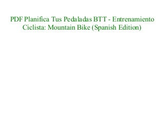 Books Planifica Tus Pedaladas BTT - Entrenamiento Ciclista: Mountain Bike (Spanish Edition) NEW 2018