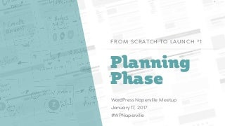 From Scratch to Launch Series - Part 1 - Planning Phase
