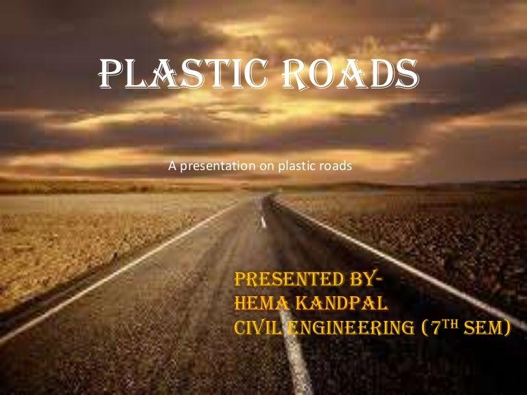 Plastic roads.