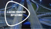 A Historic Perspective on Platforms