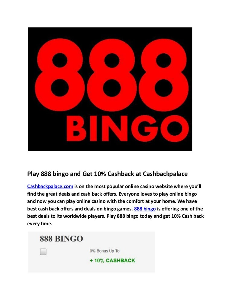 Play 888 Bingo And Get 10 Cashback At Cashbackpalace