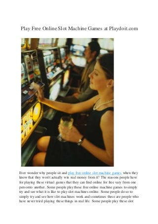Play free online slot machine games at playdoit.com
