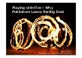 Playing with fire - Why Publishers Leave the Big Deal